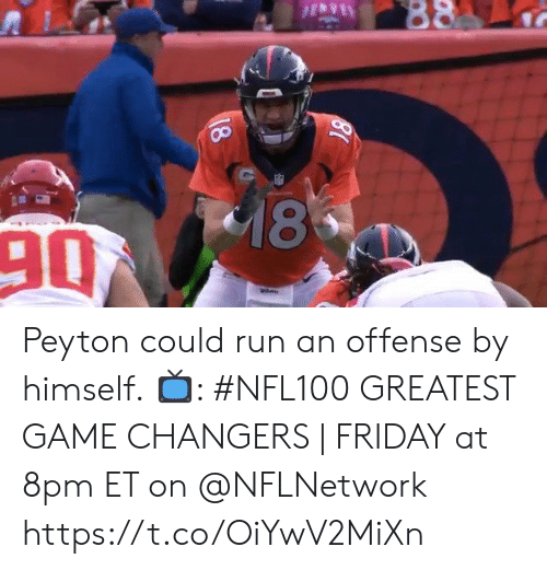 Friday, Memes, and Run: 88  18  90  18 Peyton could run an offense by himself.  📺: #NFL100 GREATEST GAME CHANGERS | FRIDAY at 8pm ET on @NFLNetwork https://t.co/OiYwV2MiXn