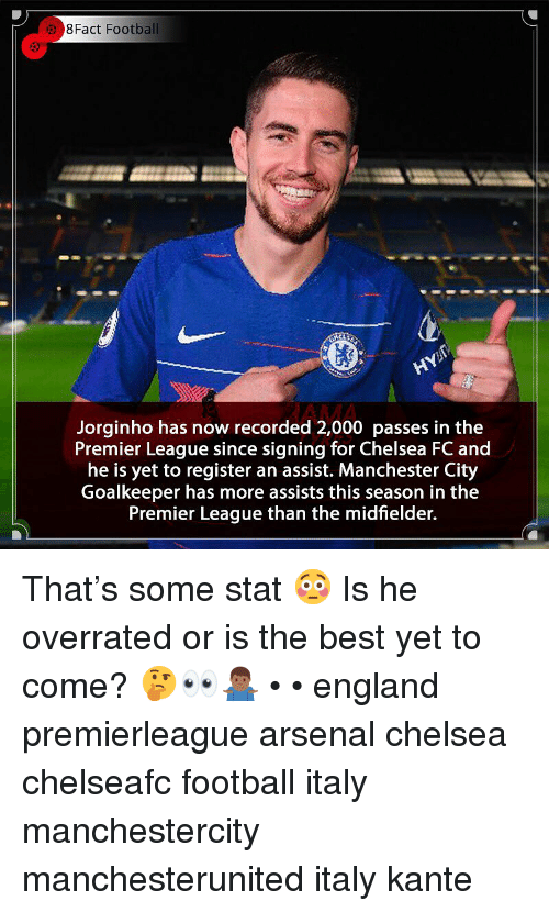 Manchester City: 8Fact Football  AMA  Jorginho has now recorded 2,000 passes in the  Premier League since signing for Chelsea FC and  he is yet to register an assist. Manchester City  Goalkeeper has more assists this season in the  Premier League than the midfielder. That's some stat 😳 Is he overrated or is the best yet to come? 🤔👀🤷🏾‍♂️ • • england premierleague arsenal chelsea chelseafc football italy manchestercity manchesterunited italy kante