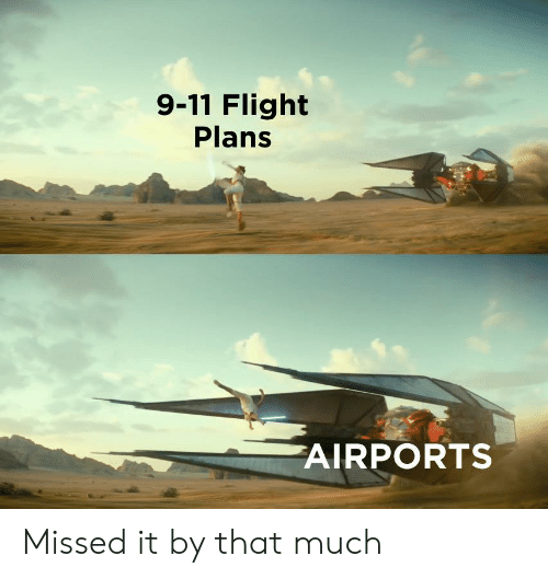 9/11, Reddit, and Flight: 9-11 Flight  Plans  AIRPORTS Missed it by that much