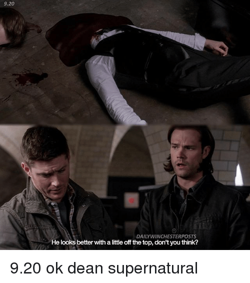 Memes Supernatural And 920 DAILY WINCHESTERPOSTS He Looks Better With A Little