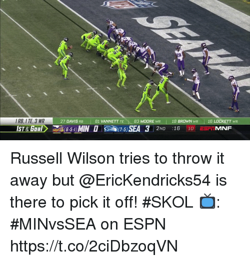 Espn, Memes, and Russell Wilson: 9  I RB, I TE, 3 WR  27 DAVIS RB 81 VANNETT TE 83 MOORE WR 18 BROWN WR 16 LOCKETT WR  17-5  2ND :16 10 E Russell Wilson tries to throw it away but @EricKendricks54 is there to pick it off! #SKOL  📺: #MINvsSEA on ESPN https://t.co/2ciDbzoqVN