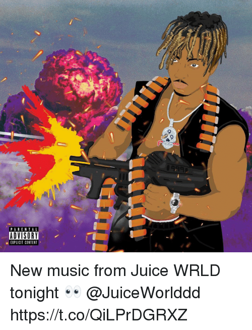 Juice, Music, and Parental Advisory: 9  PARENTAL  ADVISORY  EXPLICIT CONTENT  0 New music from Juice WRLD tonight 👀 @JuiceWorlddd https://t.co/QiLPrDGRXZ