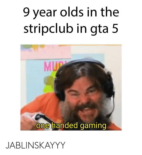 Gta 5, Gaming, and Gta: 9 year olds in the  stripclub in gta 5  MU  one handed gaming JABLINSKAYYY