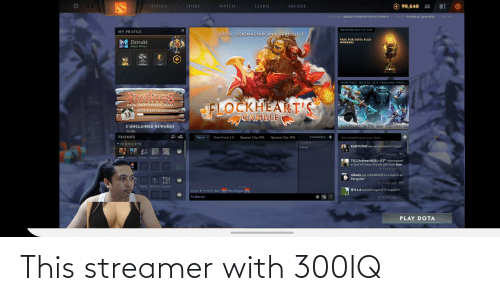twen: 90,640 -  HEROES  STORE  WATCH  LEARN  ARCADE  610,501 PLAYERS IN GAME NOW  8,926,506 UNIQUE PLAYERS IN THE LAST MONTH  10.02 PM  WEEKEND BATTLE CUP  MY PROFILE  DOTA OGREMAGIARCANA SUBTITLE 1  FREE FOR DOTA PLUS  MEMBERS  Dstrukt  Main Menu  35%  FRONTPAGE WINTER 2019 TREASURE_HEAD.  TOSEVES  FLOCKHEART'S  GAMBLE  DOTA FROSTIVUS2019 DATES  DOTA Event NextDailyBonus  13  LEVEL PROGRESS: 150/1,000  3 UNCLAIMED REWARDS  FRONTPAGE WINTER 2019 TREASURE N.  CHANNELS +  FRIENDS  Party  Overthrow 2.0  Quezon City, PHL  Quezon City, PHL  Say something on your feed.  1 MEMBER  IN DOTA (11)  KANTUTAN earned Ancient V Core!  Dstrukt  6 hours ago  twen. Mono...Nothi.. X  TSG.Dudimatik(L)™ unwrapped  a Zeal of Omoz Arkosh gift from Jtan.  69hours ago  n....  Albedo got a RAMPAGE in a match as  Pangolier!  19 hours ago #2  p FB@B...MAGIC- Dyosa  10:01 PM  ORedearned Legend IV Support!  Mon Dragon  (Party): Invited: Jtan,  To (Party):  19 hours ago P0  PLAY DOTA This streamer with 300IQ