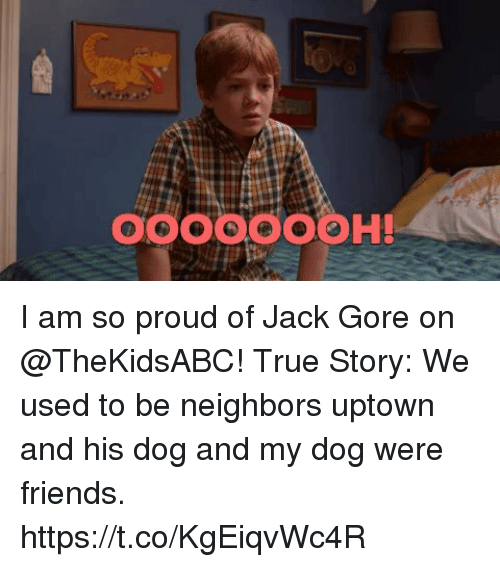gore: 9000O00H! I am so proud of Jack Gore on @TheKidsABC! True Story: We used to be neighbors uptown and his dog and my dog were friends. https://t.co/KgEiqvWc4R