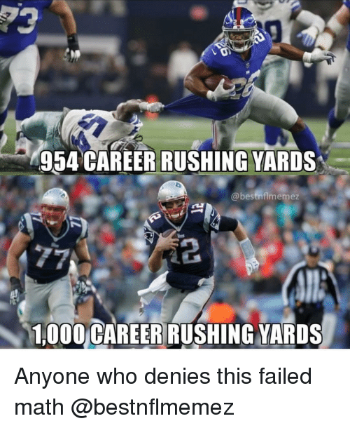 Sports, Math, and Who: 954 CAREER RUSHING YARDS  @bestnflmemez  1000 CAREER RUSHING YARDS Anyone who denies this failed math @bestnflmemez