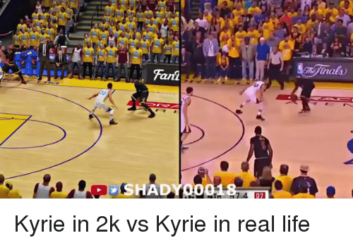 fary: 9hijinala)  Fari  アー )  PISHDYpo048 -  In  07  A Kyrie in 2k vs Kyrie in real life
