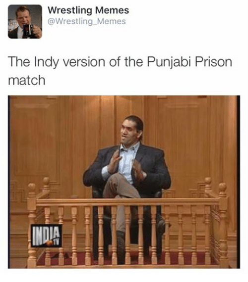Wrestling Memes: Wrestling Memes  @Wrestling Memes  The Indy version of the Punjabi Prison  match  INDIA