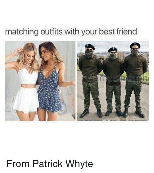 whyte: matching outfits with your best friend From Patrick Whyte