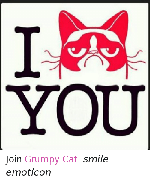 Cat Smiling: YOU Join Grumpy Cat. smile emoticon