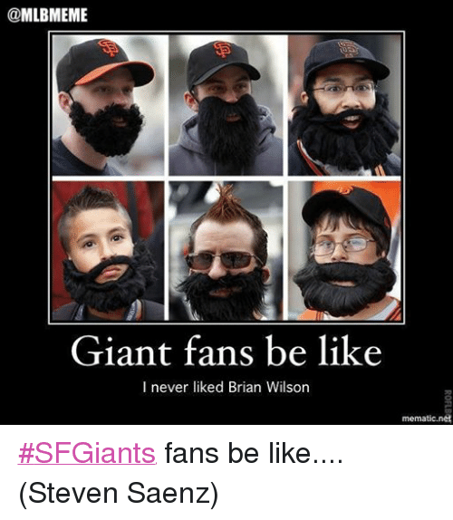 Giant Fans Be Like I Never Liked Brian Wilson Mematic Net