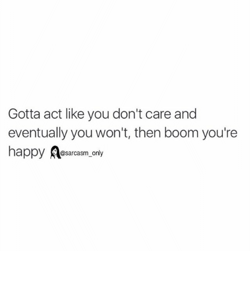 you dont care