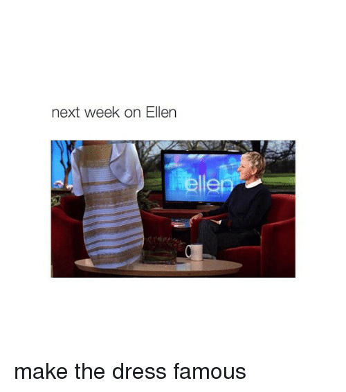 Instagram make the dress famous 469899 next week on ellen make the dress famous the dress meme on