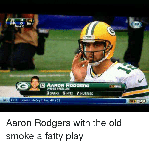 Lesean McCoy: a 11:04  BAL O 2ND  2ND 10  12 AARON RODGERS  UNDER PRESSURE  3 SACKS 5 HITS 7 HURRIES  NFL  PHI LeSean McCoy Rec, 44 YDS  (Fox  NFL FOX Aaron Rodgers with the old smoke a fatty play