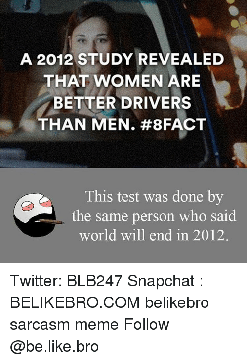 women better driver than men that i agree essay Reports in public media suggest the existence of a stereotype that women are better at multitasking than men men are better than women you agree with the.