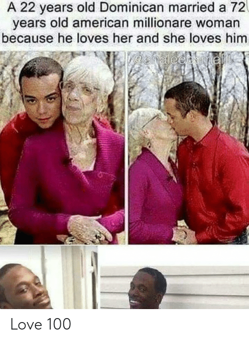 Anaconda, Love, and American: A 22 years old Dominican married a 72  years old american millionare woman  because he loves her and she loves him Love 100