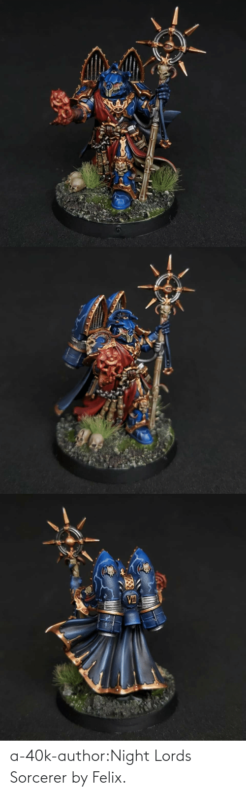 Author: a-40k-author:Night Lords Sorcerer by Felix.