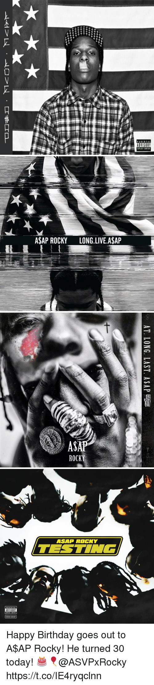 Asap Rocky: A$AP ROCKY LONG.LIVE A$AP   AT. LONG, LAST, ASAP   ASAP ROCKY  PARENTAL  ADVISORY Happy Birthday goes out to A$AP Rocky! He turned 30 today! 🎂🎈@ASVPxRocky https://t.co/IE4ryqclnn