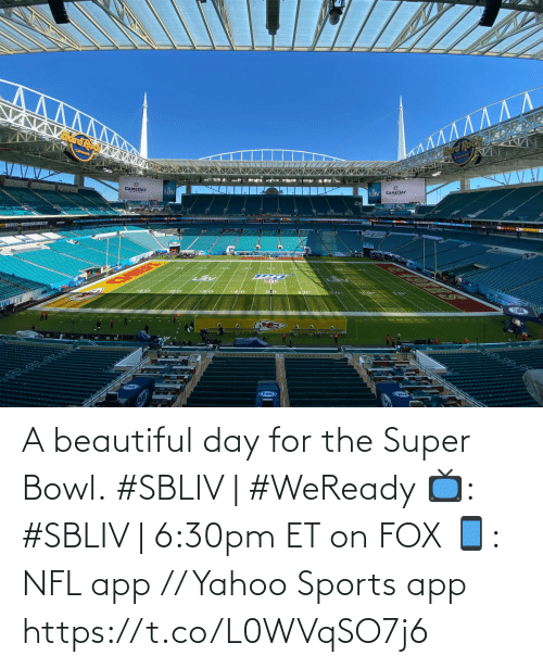 bowl: A beautiful day for the Super Bowl.   #SBLIV | #WeReady   📺: #SBLIV | 6:30pm ET on FOX  📱: NFL app // Yahoo Sports app https://t.co/L0WVqSO7j6
