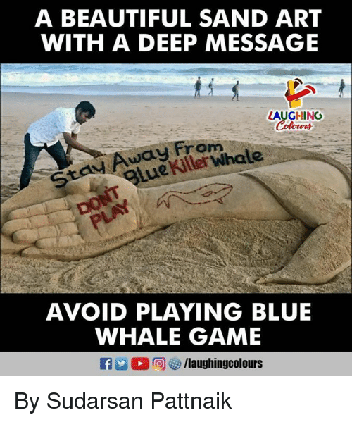 blue whale: A BEAUTIFUL SAND ART  WITH A DEEP MESSAGE  LAUGHING  Away From  gluekiller whale  AVOID PLAYING BLUE  WHALE GAME By Sudarsan Pattnaik