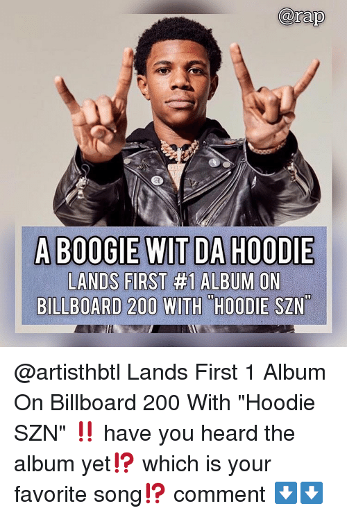 "A Boogie: A BOOGIE WlT DA HOODIE  LANDS FIRST #1 ALBUM ON  BILLBOARD 200 WITH ""HOODIE SZN @artisthbtl Lands First 1 Album On Billboard 200 With ""Hoodie SZN"" ‼️ have you heard the album yet⁉️ which is your favorite song⁉️ comment ⬇️⬇️"