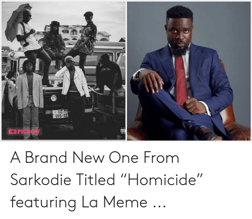 """La Meme Gang: A Brand New One From Sarkodie Titled """"Homicide"""" featuring La Meme ..."""