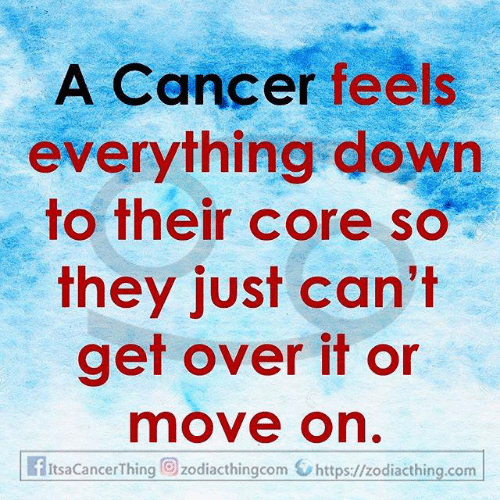 Cancer, Com, and Down: A Cancer feels  everything down  to their core so  they just can't  get over it or  move on.  fItsaCancerThing zodiacthingcom https://zodiacthing.com