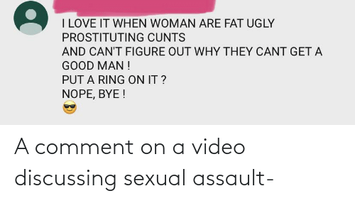 sexual assault: A comment on a video discussing sexual assault-