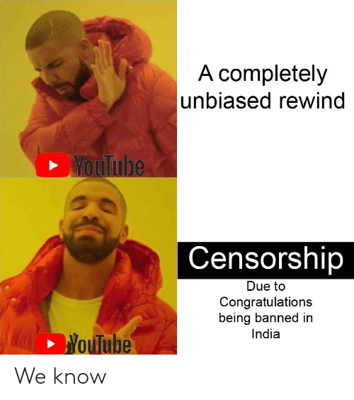 youtube.com, Congratulations, and India: A completely  unbiased rewind  WouTube  Censorship  Due to  Congratulations  being banned in  India  YouTube We know