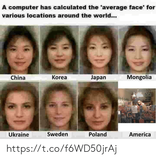 Ukraine: A computer has calculated the 'average face' for  various locations around the world...  China  Korea  Japan  Mongolia  Ükraine  Sweden  Poland  America https://t.co/f6WD50jrAj