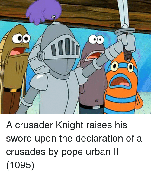Declaration: A crusader Knight raises his sword upon the declaration of a crusades by pope urban II (1095)