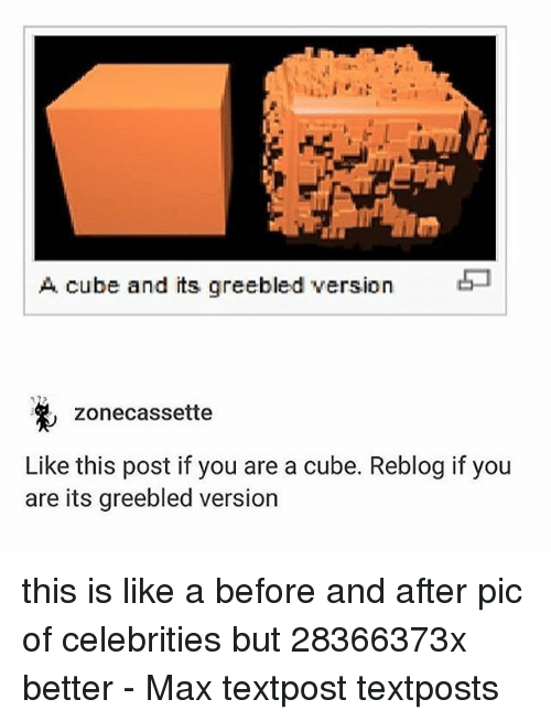 Cubing: A cube and its greebled version  zonecassette  Like this post if you are a cube. Reblog if you  are its greebled version this is like a before and after pic of celebrities but 28366373x better - Max textpost textposts