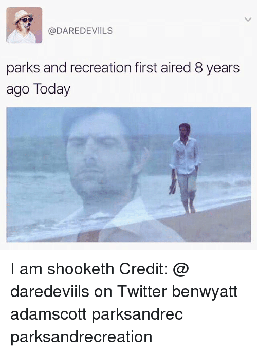 Parks and Recreation: (a DAREDEVILS  parks and recreation first aired 8 years  ago Today I am shooketh Credit: @ daredeviils on Twitter benwyatt adamscott parksandrec parksandrecreation