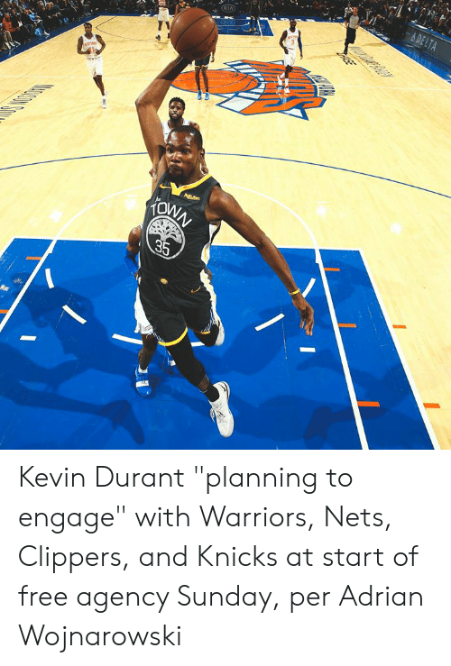 "Kevin Durant, New York Knicks, and Clippers: A DELTA  KIA  Agtens  KONN  35  ASE Kevin Durant ""planning to engage"" with Warriors, Nets, Clippers, and Knicks at start of free agency Sunday, per Adrian Wojnarowski"
