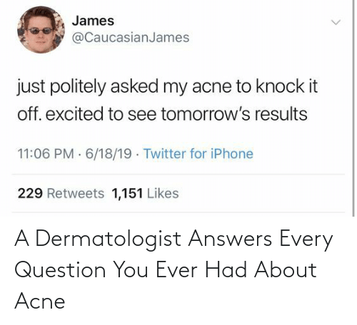 Ever Had: A Dermatologist Answers Every Question You Ever Had About Acne