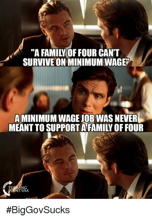 """minimum-wage-job: """"A FAMILY OF FOUR CANT  SURVIVE ON MINIMUM WAGE""""  A MINIMUM WAGE JOB WAS NEVER  MEANT TO SUPPORT AFAMILY OF FOUR  USA  NT USA #BigGovSucks"""