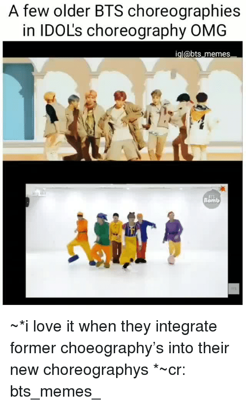 Bts Memes: A few older BTS choreographies  in IDOL's choreography OMG  igl@bts memes  Bomb ~*i love it when they integrate former choeography's into their new choreographys *~cr: bts_memes_