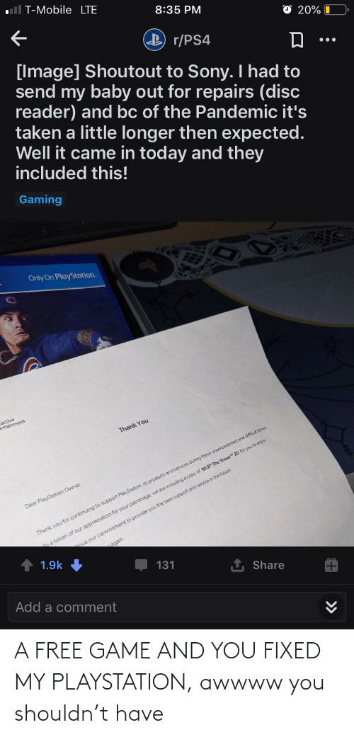 PlayStation: A FREE GAME AND YOU FIXED MY PLAYSTATION, awwww you shouldn't have