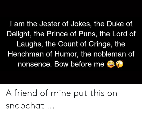 Of Mine: A friend of mine put this on snapchat ...