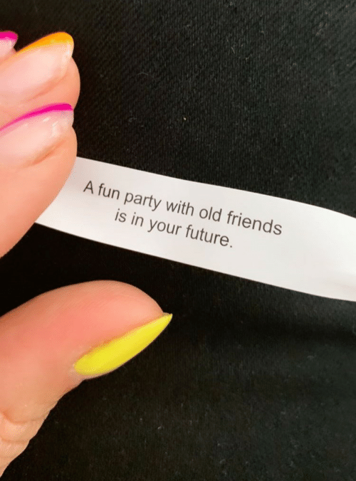 Friends, Future, and Party: A fun party with old friends  is in your future.
