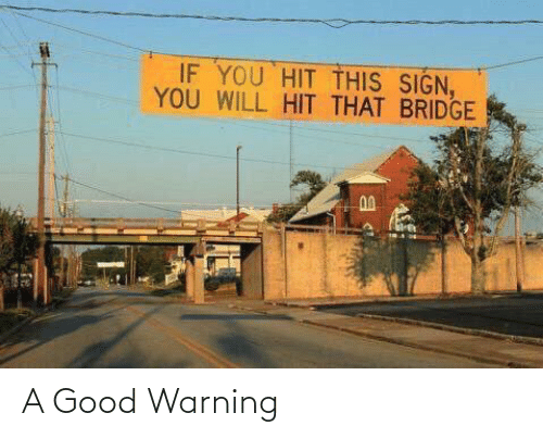 Good: A Good Warning