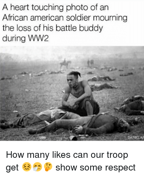 troop: A heart touching photo of an  African american soldier mourning  the loss of his battle buddy  during WW2  DANKLA How many likes can our troop get 😖🤧🤔 show some respect
