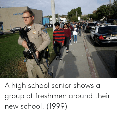 high school: A high school senior shows a group of freshmen around their new school. (1999)