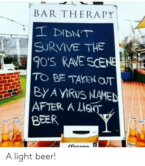 Beer: A light beer!