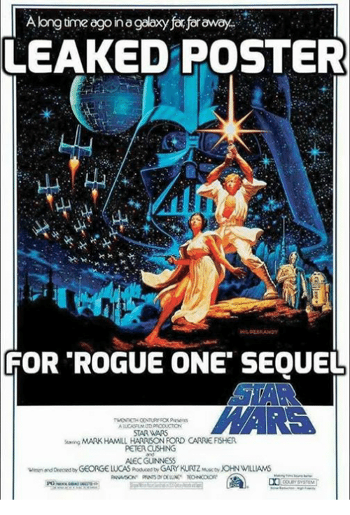 "John Williams: A longtime ago nagalaxy for foraway  LEAKED POSTER  FOR ""ROGUE ONE SEQUEL  STARWARS  seangMARK HAMLL HARRISON FORD CARRE FSHER  PETERCUSHING  ALECGUNNESS  vmenand DecedbyGEORGE LUCAS poduced by GARY KURTZ Musccy JOHN WILLIAMS  DO"