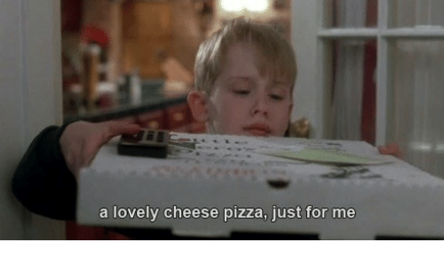 cheese pizza: a lovely cheese pizza, just for me