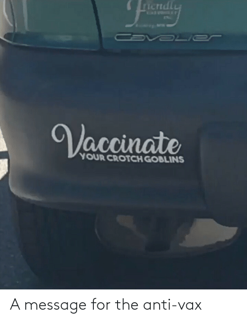 a message: A message for the anti-vax