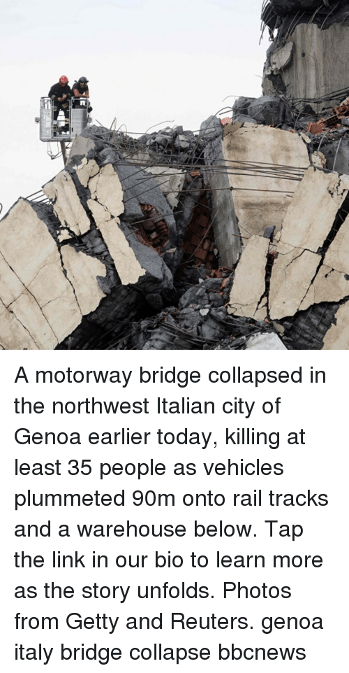 Warehouse: A motorway bridge collapsed in the northwest Italian city of Genoa earlier today, killing at least 35 people as vehicles plummeted 90m onto rail tracks and a warehouse below. Tap the link in our bio to learn more as the story unfolds. Photos from Getty and Reuters. genoa italy bridge collapse bbcnews