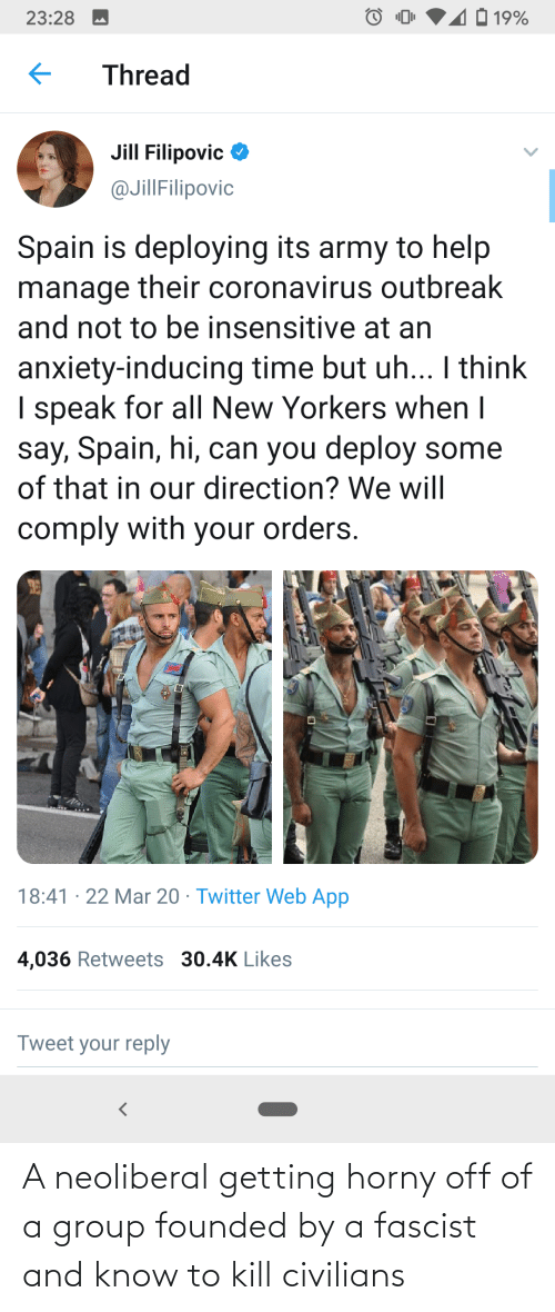 Civilians: A neoliberal getting horny off of a group founded by a fascist and know to kill civilians