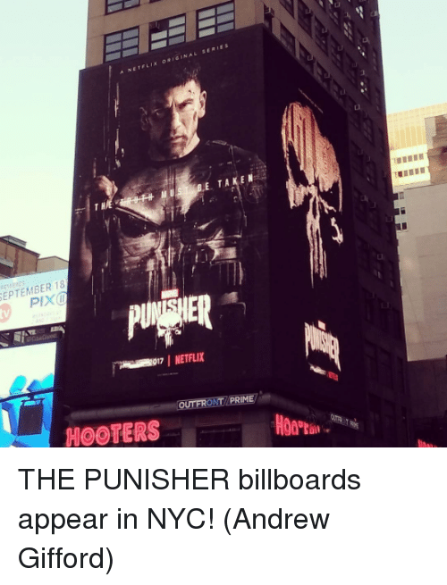 Hooters: A NETELIX ORIGINAL SERIES  E. TAKEN  EPTEMBER 18  IER  017 NETFLIX  OUTFRONT/PRIME  HOOTERS THE PUNISHER billboards appear in NYC!  (Andrew Gifford)